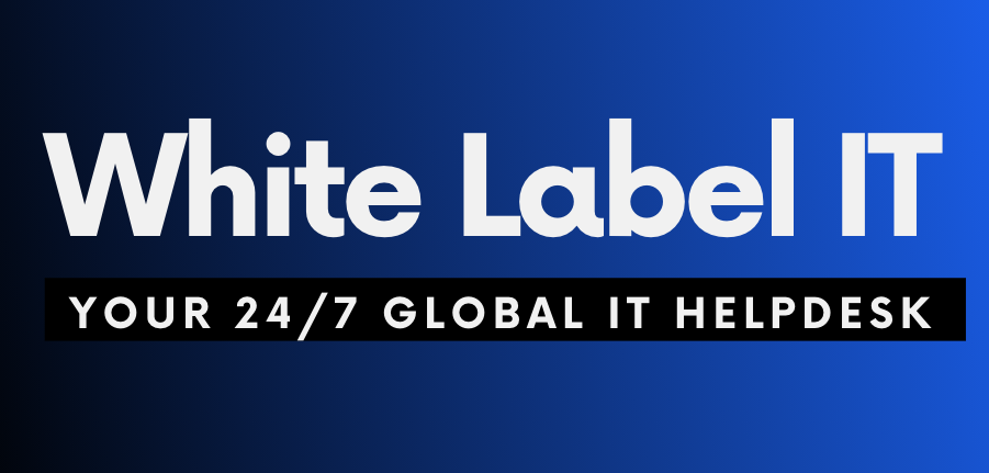White Label IT: Your 24/7 Global IT Helpdesk